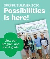 Possibilities Spring/Summer 2020 Program and Event Guide is Here!
